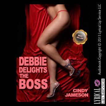 Debbie Delights the Boss, Cindy Jameson