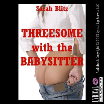Threesome With the Babysitter, Sarah Blitz