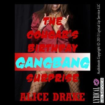 The Cougar's Birthday Gangbang Surprise
