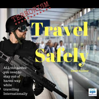 Terrorism Travel Safely, Sarah Connor