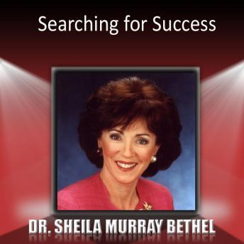 Searching for Success, Dr. Sheila Murray Bethel