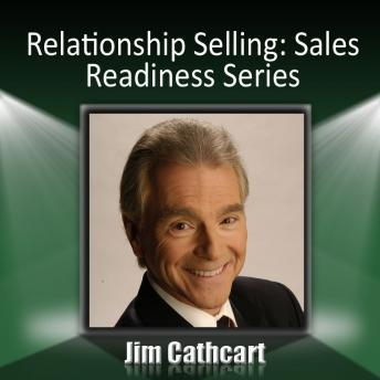 Relationship Selling, Jim Cathcart