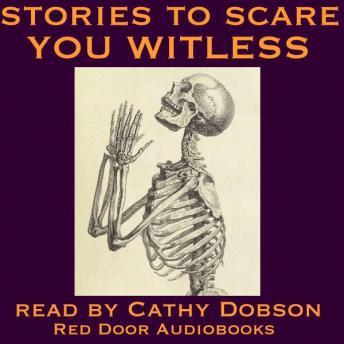 Stories To Scare You Witless, Various Authors