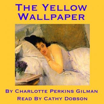 Yellow Wallpaper, Charlotte Perkins Gilman