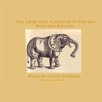 Crab That Played With The Sea, Rudyard Kipling
