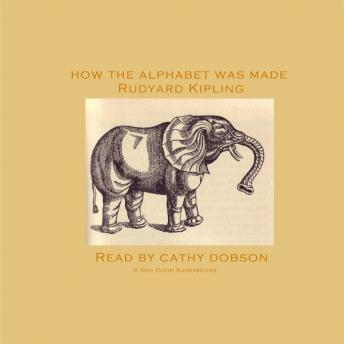 How The Alphabet Was Made, Rudyard Kipling