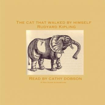 Cat That Walked By Himself, Rudyard Kipling