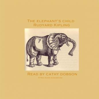Elephant's Child, Rudyard Kipling