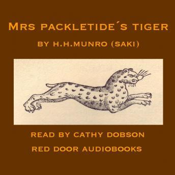 Mrs. Packletide's Tiger, Hector Hugh Munro a. K. a. Saki