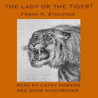 Lady Or The Tiger, Frank Richard Stockton