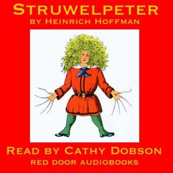 Struwelpeter: Merry Stories and Funny Pictures, Heinrich Hoffman