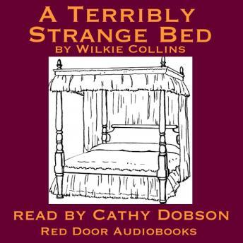 A Terribly Strange Bed, Wilkie Collins