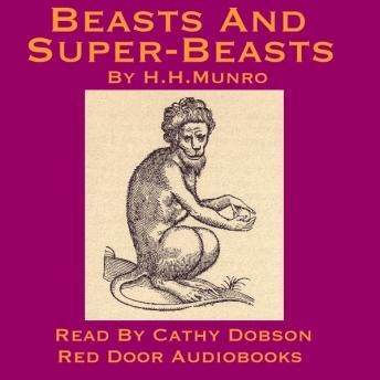 Beasts And Super-Beasts, Hector Hugh Munro a. K. a. Saki