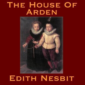 House Of Arden, Edith Nesbit