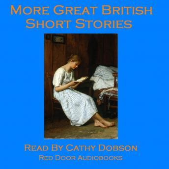 More Great British Short Stories: A Vintage Collection of Classic Tales, Various Authors