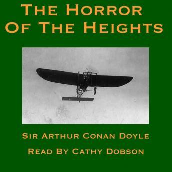 Horror of the Heights: Including the Manuscript Known as the Joyce-Armstrong Fragment, Sir Arthur Conan Doyle
