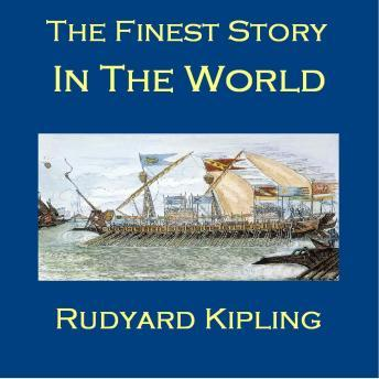 Finest Story in the World, Rudyard Kipling