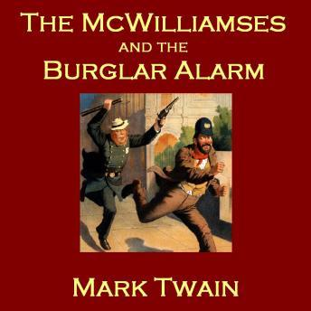 McWilliamses and the Burglar Alarm, Mark Twain