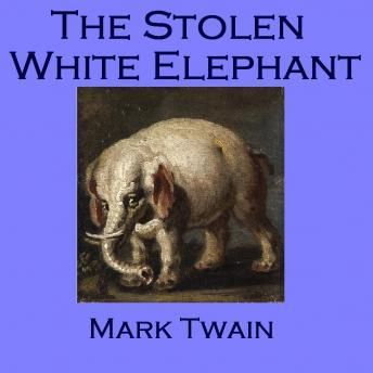 Stolen White Elephant, Mark Twain