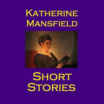 Short Stories: The Brilliant Wit of Katherine Mansfield, Katherine Mansfield