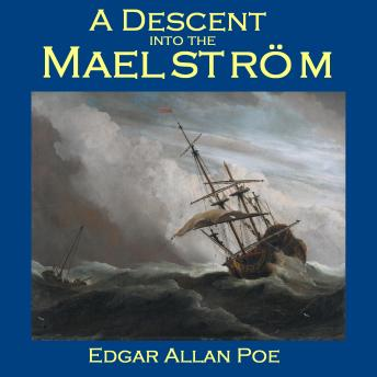 Descent into the Maelström, Edgar Allan Poe