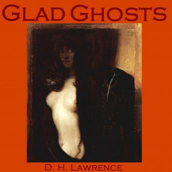 Glad Ghosts, D.H. Lawrence