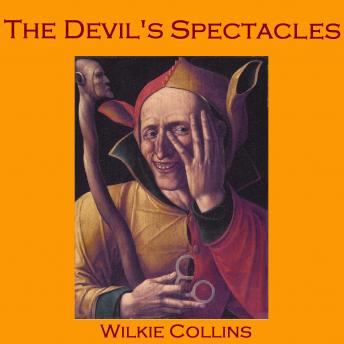 Devil's Spectacles, Wilkie Collins