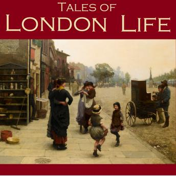 Tales of London Life, Various Authors