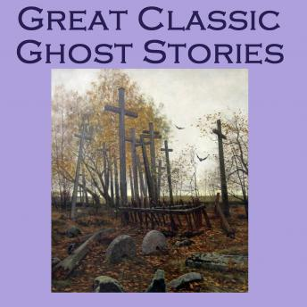 Great Classic Ghost Stories, Various Authors