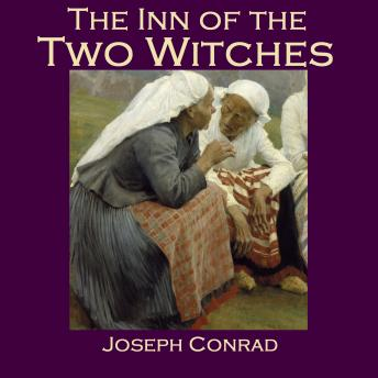 Inn of the Two Witches: A Find, Joseph Conrad