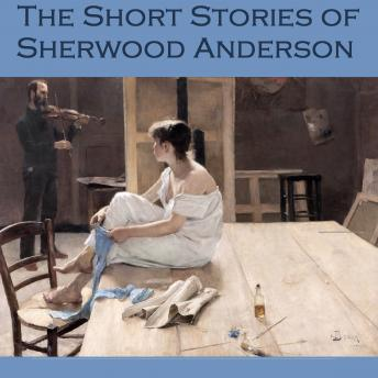 Short Stories of Sherwood Anderson, Sherwood Anderson