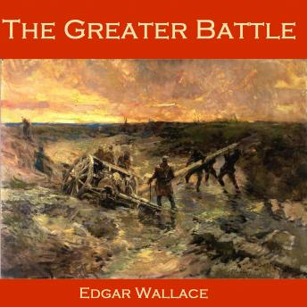 Greater Battle, Edgar Wallace