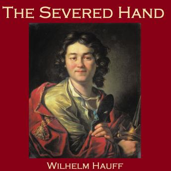 Severed Hand, Wilhelm Hauff