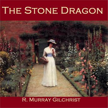 Stone Dragon, R. Murray Gilchrist
