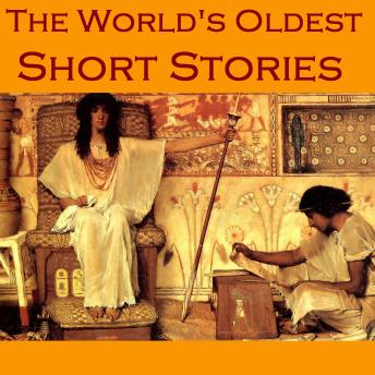 World's Oldest Short Stories: Tales from Ancient Egypt, India, Greece, and Rome, Various Authors