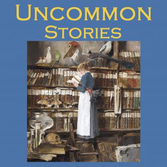 Uncommon Stories, Various Authors
