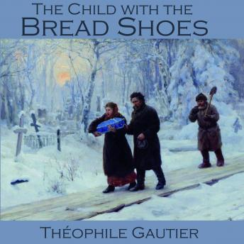 Child with the Bread Shoes, Theophile Gautier
