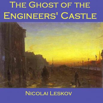 Ghost of the Engineers' Castle, Nikolai Leskov