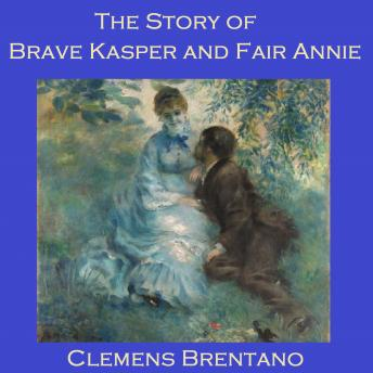 Story of Brave Kasper and Fair Annie, Clemens Brentano