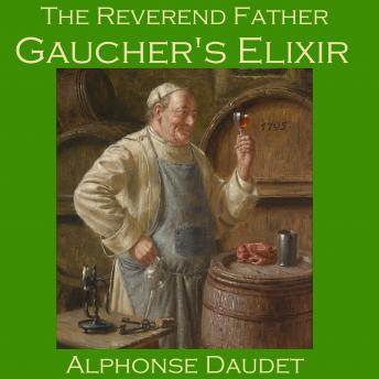 The Reverend Father Gaucher's Elixir