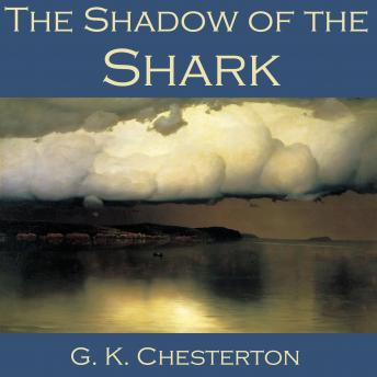 Shadow of the Shark, G.K. Chesterton