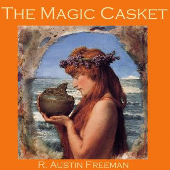 Magic Casket, R. Austin Freeman
