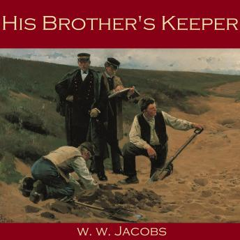 His Brother's Keeper, W.W. Jacobs