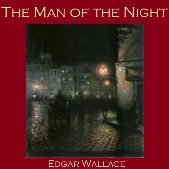 Man of the Night, Edgar Wallace