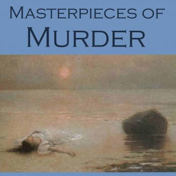 Masterpieces of Murder: Intriguing and Unusual Crime Stories