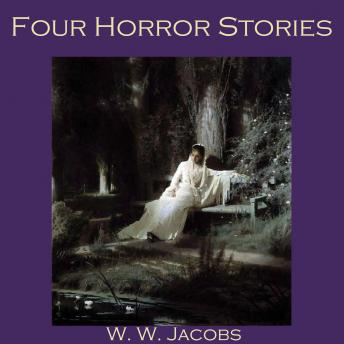 Four Horror Stories, W.W. Jacobs