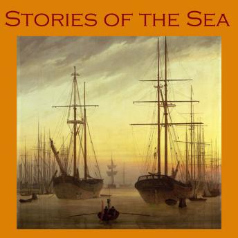 Stories of the Sea: Great Maritime Mysteries and Adventures, Various Authors