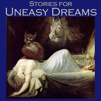 Stories for Uneasy Dreams: Tales of Strange Beds and Stranger Nightmares, Various Authors
