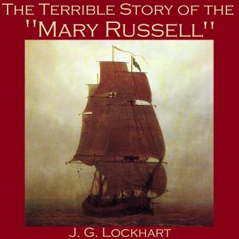 Terrible Story of the 'Mary Russell', J. G. Lockhart