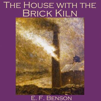 House with the Brick Kiln, E. F. Benson